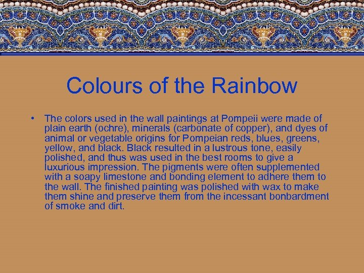 Colours of the Rainbow • The colors used in the wall paintings at Pompeii