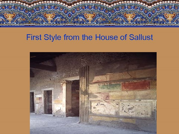 First Style from the House of Sallust