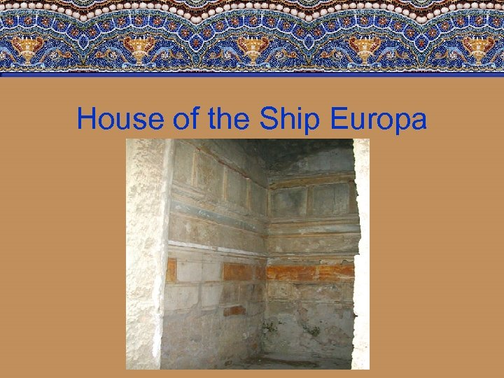 House of the Ship Europa