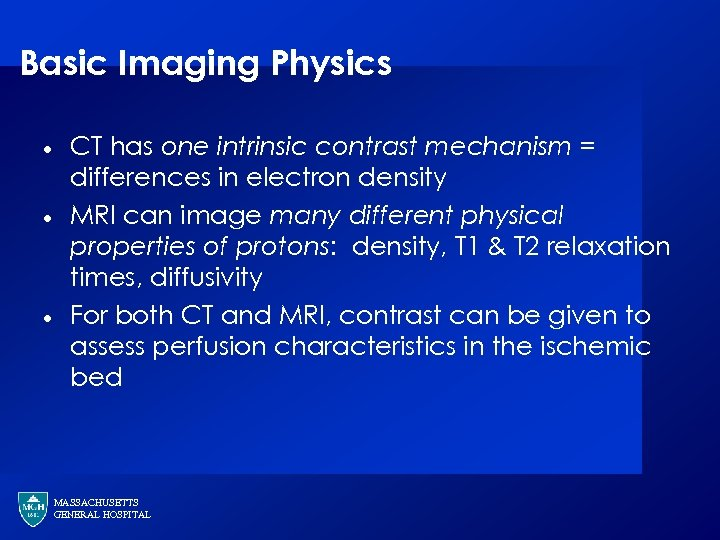 Basic Imaging Physics · · · CT has one intrinsic contrast mechanism = differences