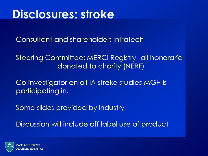 Disclosures: stroke Consultant and shareholder: Intratech Steering Committee: MERCI Registry--all honoraria donated to charity
