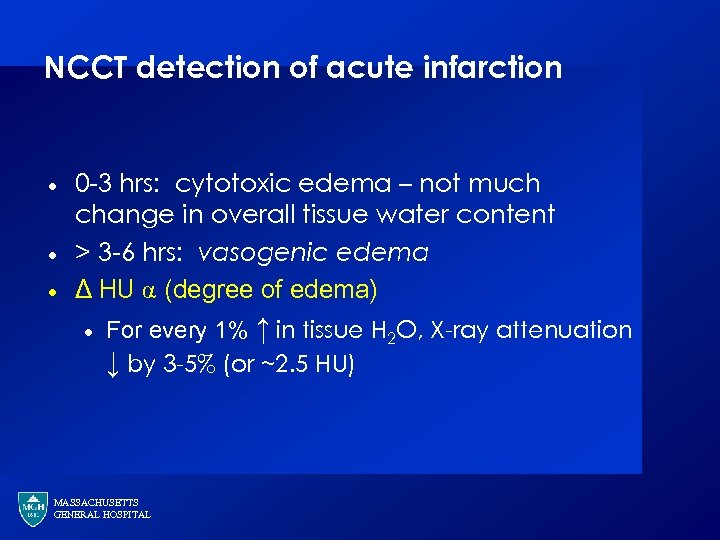NCCT detection of acute infarction · · · 0 -3 hrs: cytotoxic edema –