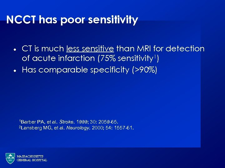 NCCT has poor sensitivity · · CT is much less sensitive than MRI for