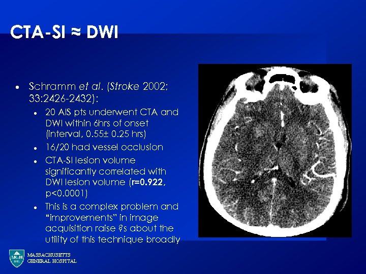 CTA-SI ≈ DWI · Schramm et al. (Stroke 2002; 33: 2426 -2432): · ·