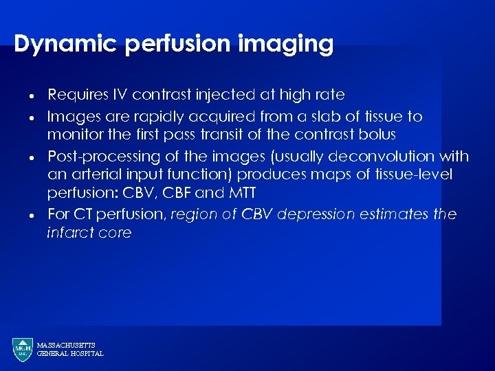 Dynamic perfusion imaging · · Requires IV contrast injected at high rate Images are