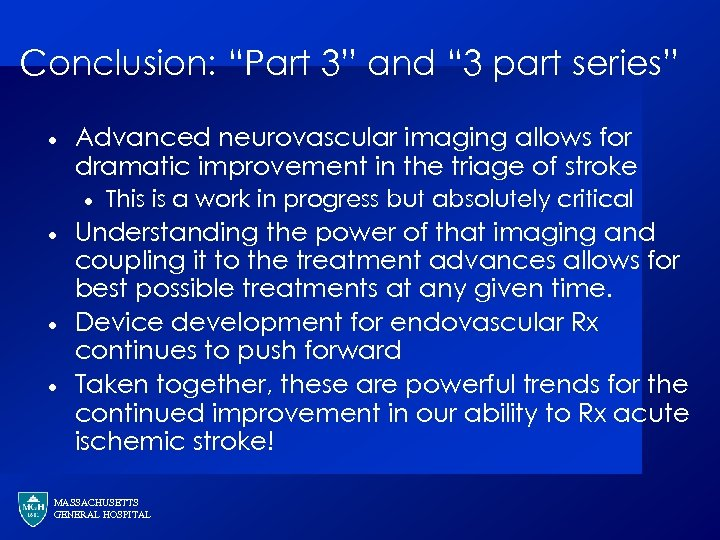 """Conclusion: """"Part 3"""" and """" 3 part series"""" · Advanced neurovascular imaging allows for"""