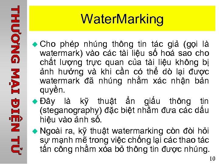 Water. Marking u Cho phép nhúng thông tin tác giả (gọi là watermark) vào