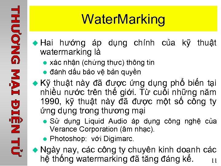 Water. Marking u Hai hướng áp dụng chính của kỹ thuật watermarking là l