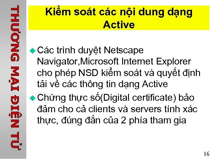 Kiểm soát các nội dung dạng Active u Các trình duyệt Netscape Navigator, Microsoft