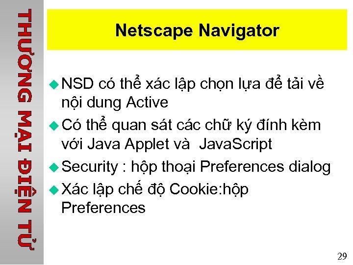Netscape Navigator u NSD có thể xác lập chọn lựa để tải về nội
