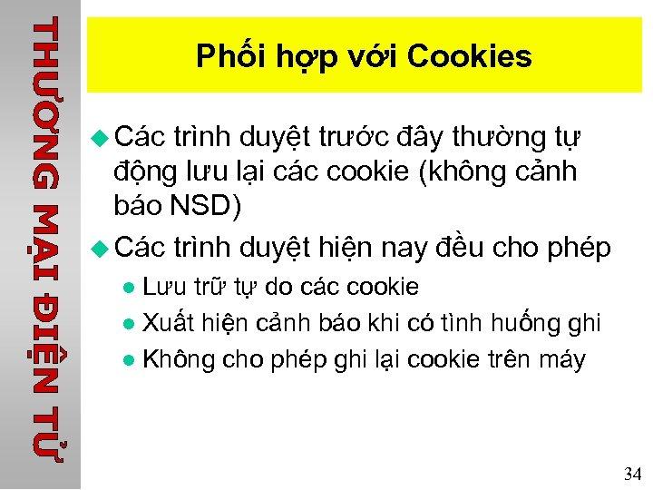 Phối hợp với Cookies u Các trình duyệt trước đây thường tự động lưu