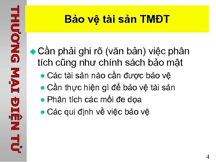 Bảo vệ tài sản TMĐT u Cần phải ghi rõ (văn bản) việc phân