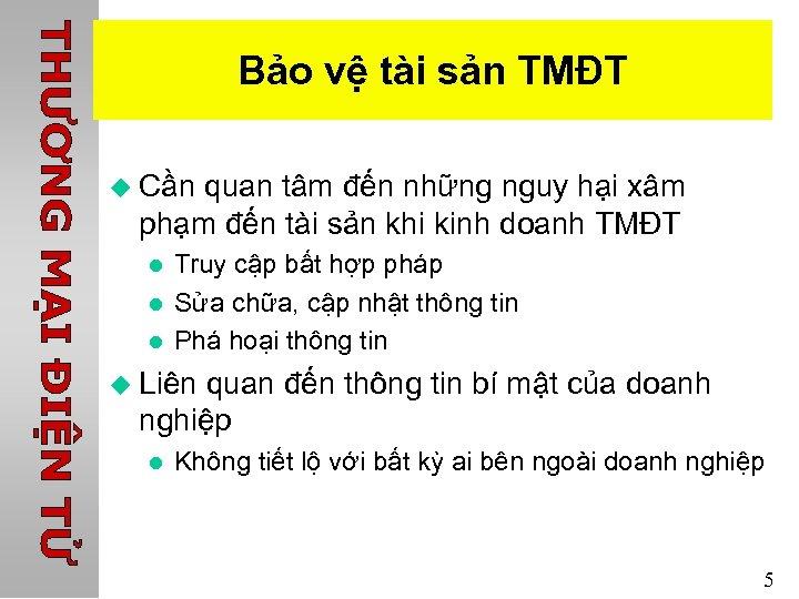 Bảo vệ tài sản TMĐT u Cần quan tâm đến những nguy hại xâm