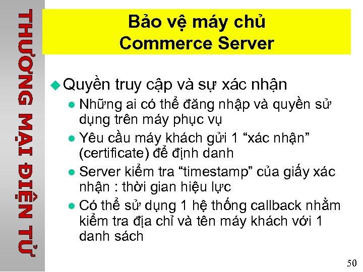 Bảo vệ máy chủ Commerce Server u Quyền truy cập và sự xác nhận