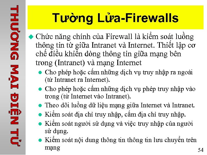 Tường Lửa-Firewalls u Chức năng chính của Firewall là kiểm soát luồng thông tin