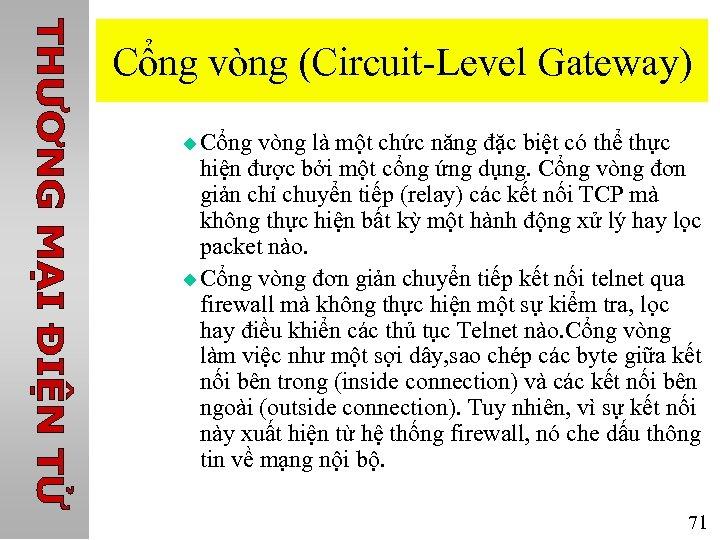 Cổng vòng (Circuit-Level Gateway) u Cổng vòng là một chức năng đặc biệt có