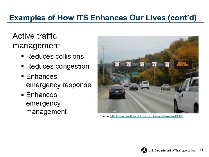 Examples of How ITS Enhances Our Lives (cont'd) Active traffic management § Reduces collisions