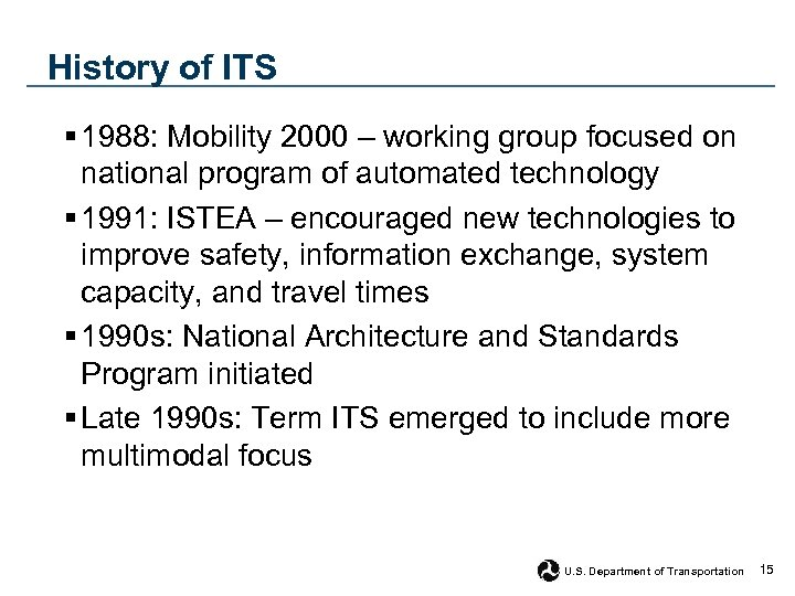 History of ITS § 1988: Mobility 2000 – working group focused on national program