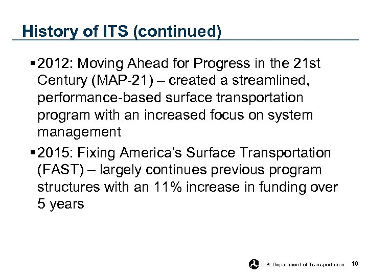 History of ITS (continued) § 2012: Moving Ahead for Progress in the 21 st