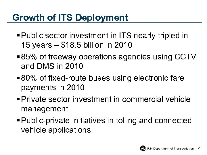 Growth of ITS Deployment § Public sector investment in ITS nearly tripled in 15