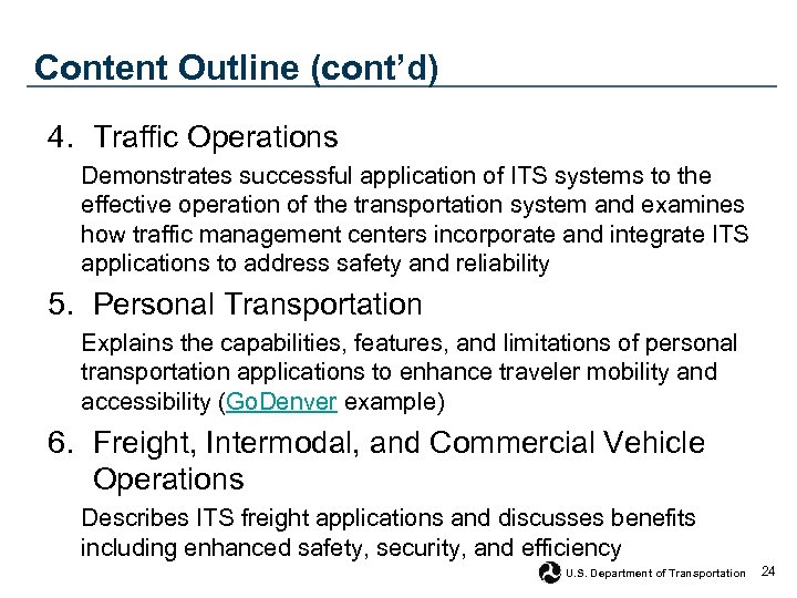 Content Outline (cont'd) 4. Traffic Operations Demonstrates successful application of ITS systems to the