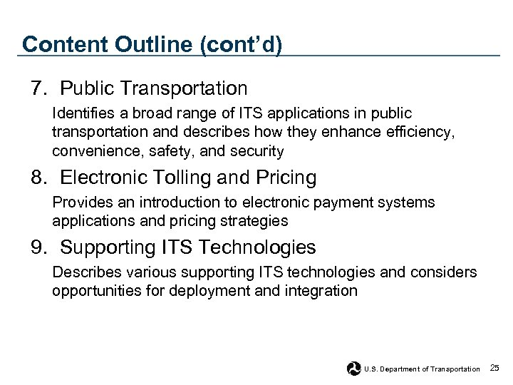 Content Outline (cont'd) 7. Public Transportation Identifies a broad range of ITS applications in