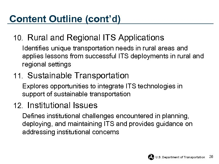 Content Outline (cont'd) 10. Rural and Regional ITS Applications Identifies unique transportation needs in