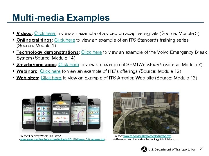 Multi-media Examples § Videos: Click here to view an example of a video on