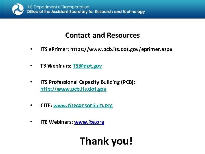 • ITS e. Primer: https: //www. pcb. its. dot. gov/eprimer. aspx • T