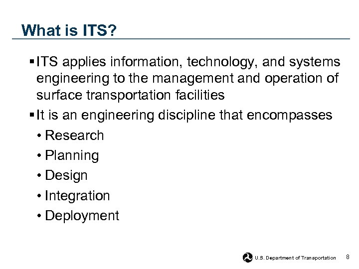 What is ITS? § ITS applies information, technology, and systems engineering to the management