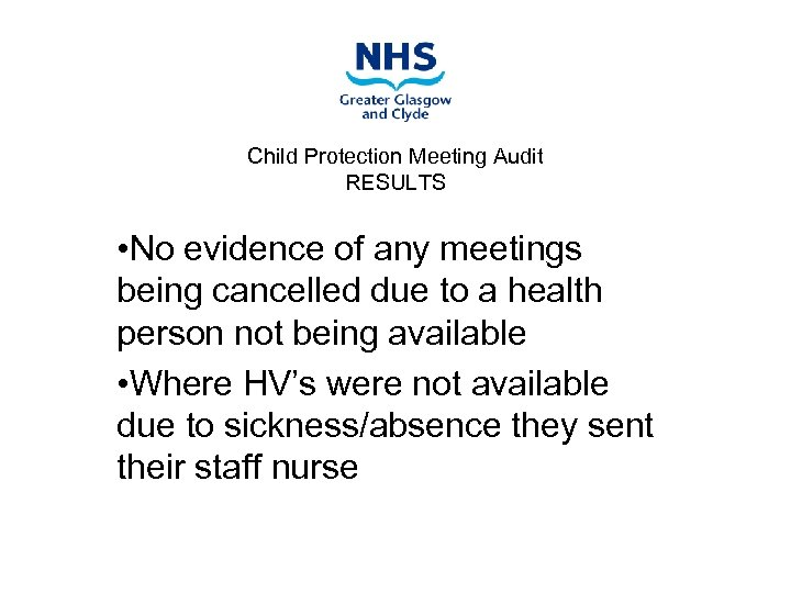 Child Protection Meeting Audit RESULTS • No evidence of any meetings being cancelled due