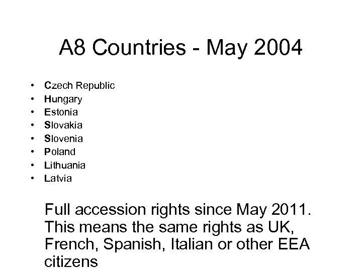 A 8 Countries - May 2004 • • Czech Republic Hungary Estonia Slovakia Slovenia