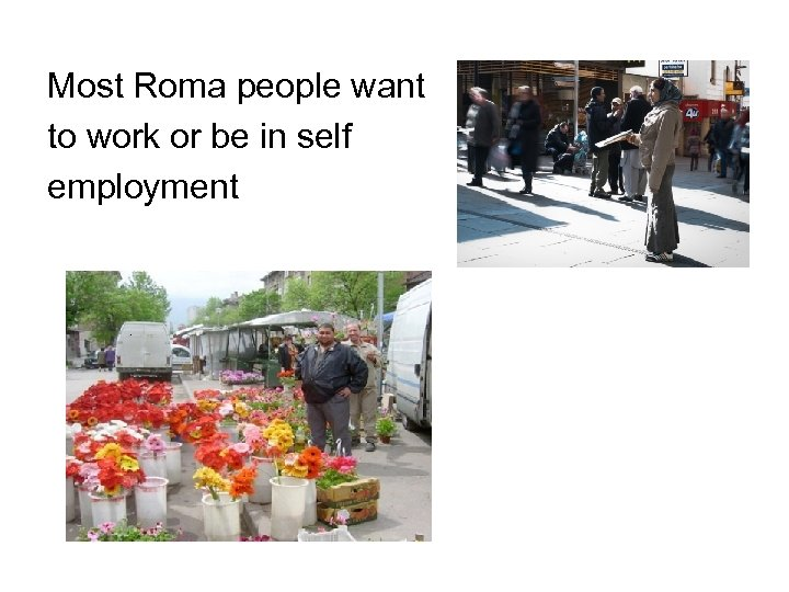 Most Roma people want to work or be in self employment