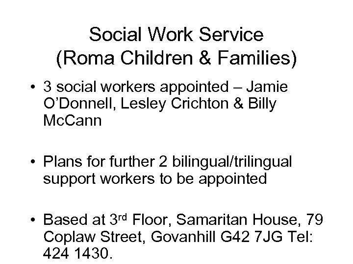Social Work Service (Roma Children & Families) • 3 social workers appointed – Jamie