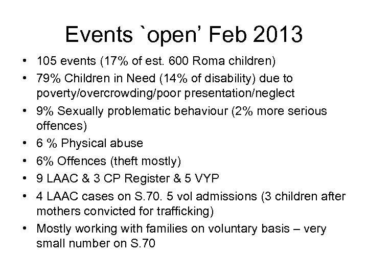 Events `open' Feb 2013 • 105 events (17% of est. 600 Roma children) •
