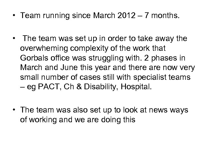 • Team running since March 2012 – 7 months. • The team was