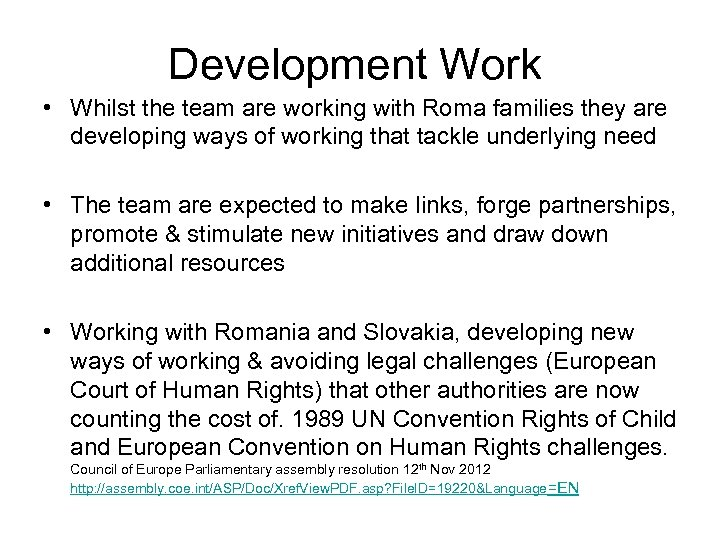 Development Work • Whilst the team are working with Roma families they are developing