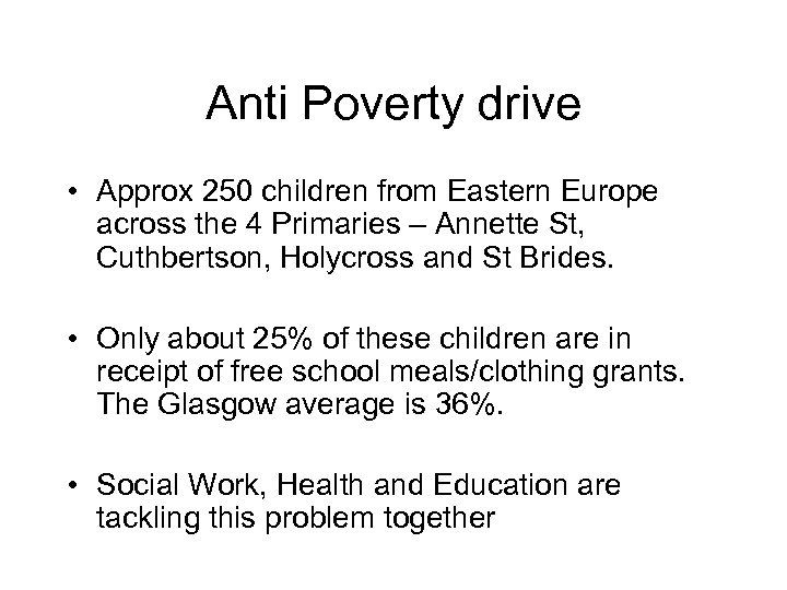 Anti Poverty drive • Approx 250 children from Eastern Europe across the 4 Primaries