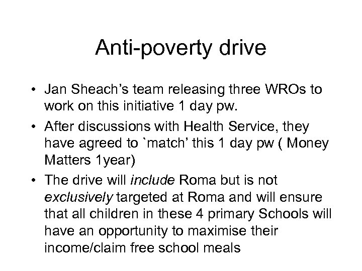 Anti-poverty drive • Jan Sheach's team releasing three WROs to work on this initiative