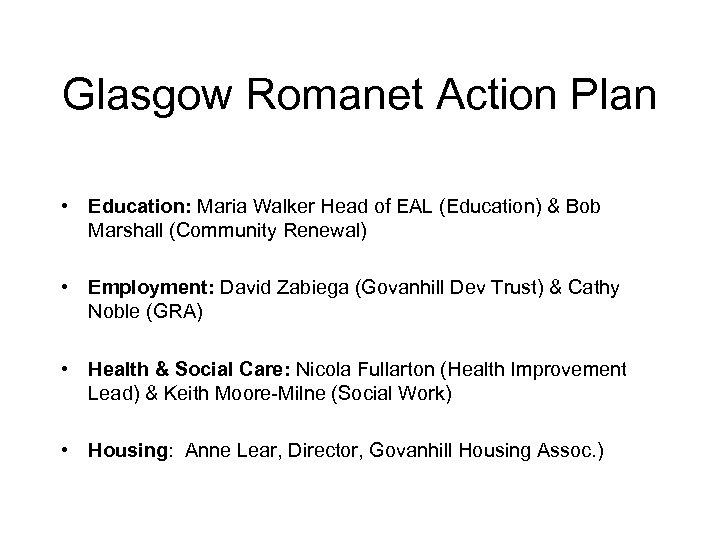 Glasgow Romanet Action Plan • Education: Maria Walker Head of EAL (Education) & Bob
