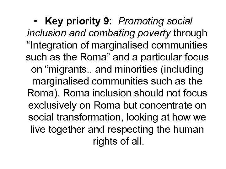 "• Key priority 9: Promoting social inclusion and combating poverty through ""Integration of"