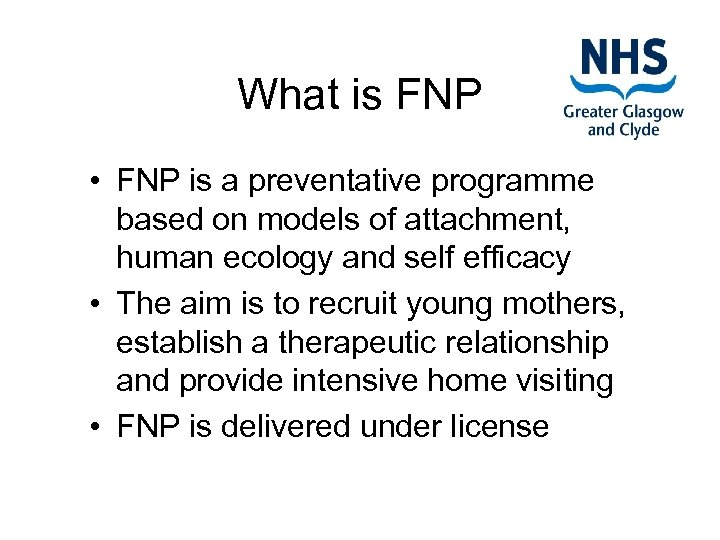 What is FNP • FNP is a preventative programme based on models of attachment,