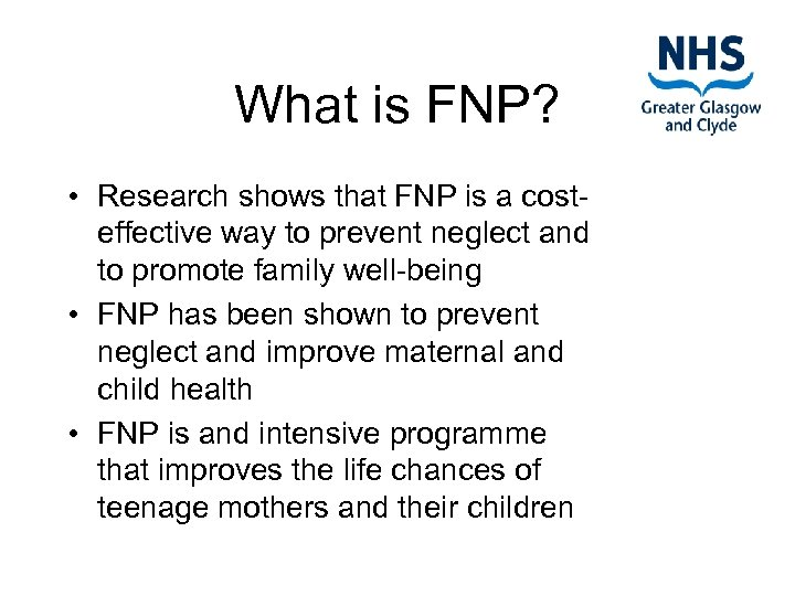 What is FNP? • Research shows that FNP is a costeffective way to prevent