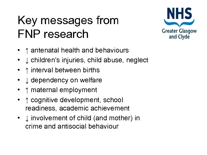 Key messages from FNP research • • • ↑ antenatal health and behaviours ↓