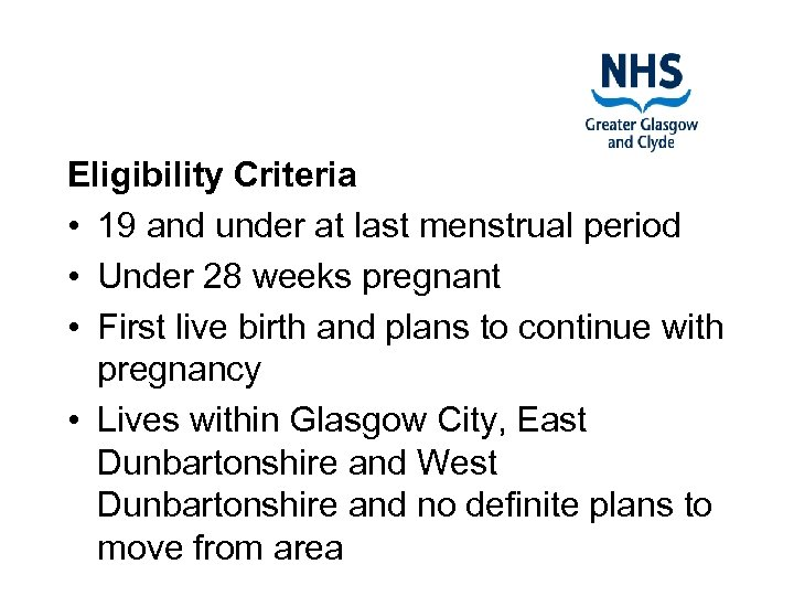 Eligibility Criteria • 19 and under at last menstrual period • Under 28 weeks