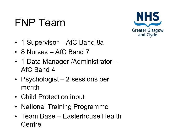 FNP Team • 1 Supervisor – Af. C Band 8 a • 8 Nurses