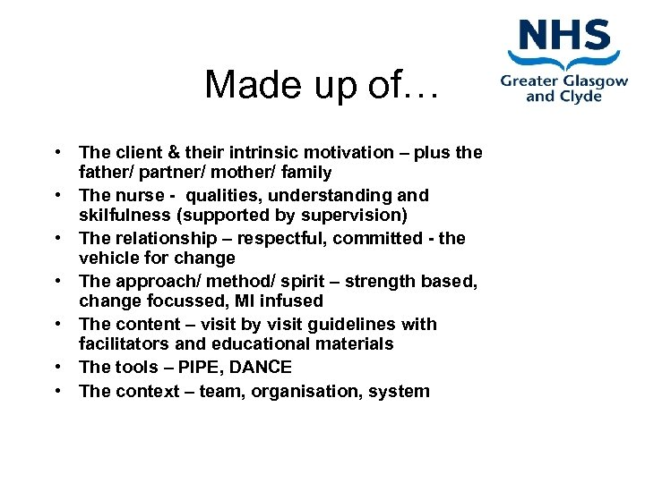 Made up of… • The client & their intrinsic motivation – plus the father/