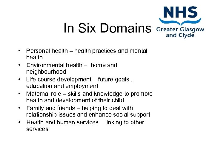 In Six Domains • Personal health – health practices and mental health • Environmental