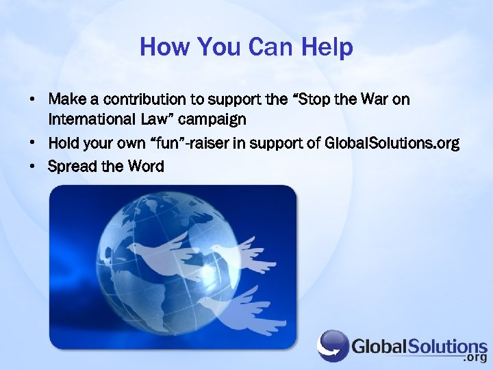 "How You Can Help • Make a contribution to support the ""Stop the War"