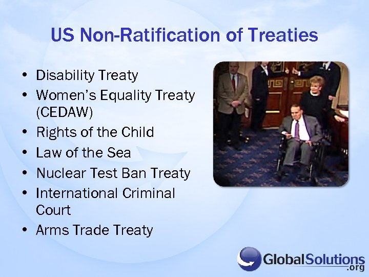 US Non-Ratification of Treaties • Disability Treaty • Women's Equality Treaty (CEDAW) • Rights